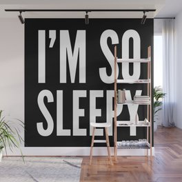 I'M SO SLEEPY (Black & White) Wall Mural