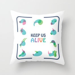 Keep Us Alive Throw Pillow