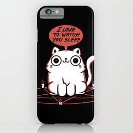 I Love To Watch You Sleep iPhone Case