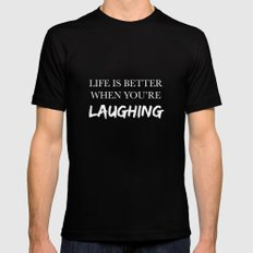 Life is better when you're laughing Mens Fitted Tee Black MEDIUM