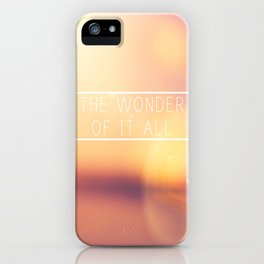 The Wonder Of It All  iPhone Case