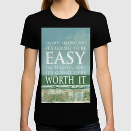 Easily Worth it T-shirt