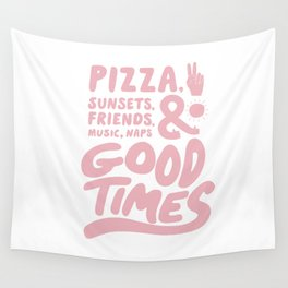 Pizza, Sunsets & Good Times Wall Tapestry
