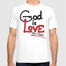 God Is Love...Not Fear. White LARGE Mens Fitted Tee