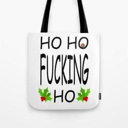 HO HO FUCKING HO #1 Tote Bag