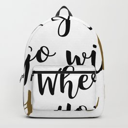 Wherever You Go Quote Home Decor Backpack