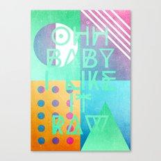 Ohh Baby I Like It Raw Canvas Print