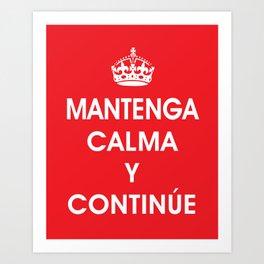 Mantenga Calma Y Continue - Keep Calm and Carry on (SPANISH) Art Print