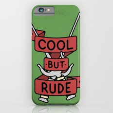 Cool But Rude Slim Case iPhone 6s