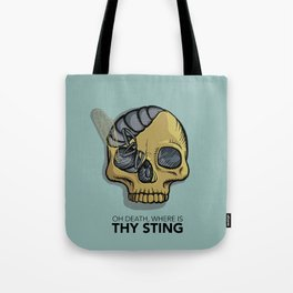 Death where is thy sting Tote Bag