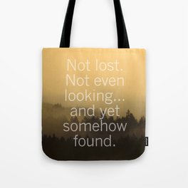 Not Lost. Tote Bag