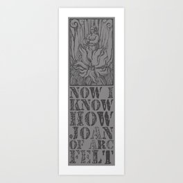 NOW I KNOW HOW JOAN OF ARC FELT - TRIBUTE TO THE SMITHS Art Print