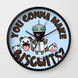 You Gonna Make Biscuits?! Wall Clock