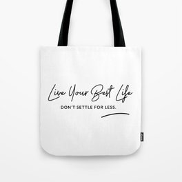 Best Life Art Quote Tote Bag