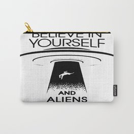 BELIEVE IN YOURSELF AND ALIENS Black Carry-All Pouch