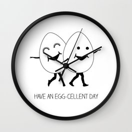 have an egg-cellent day Wall Clock