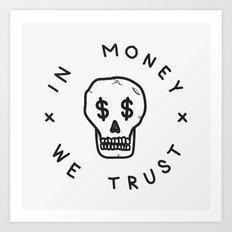 In Money We Trust Art Print