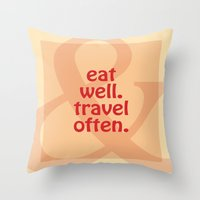 eat well travel often Throw Pillows featuring Eat Well, Travel Often II by LB_M