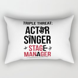 Triple Threat| Theater | Actor Singer and Stage Manager Rectangular Pillow