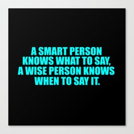 a smart person funny quote saying Canvas Print