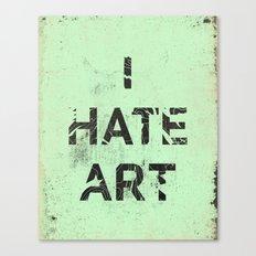 I HATE ART / PAINT Canvas Print