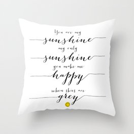 You are my sunshine part 1 Throw Pillow
