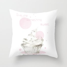 Give me something sweet Throw Pillow