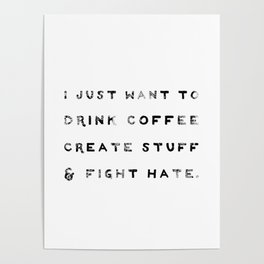 I Just Want to Fight Hate Poster