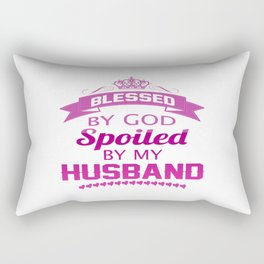 Spoiled By Husband Rectangular Pillow