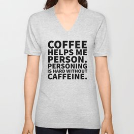 Coffee Helps Me Person Unisex V-Neck