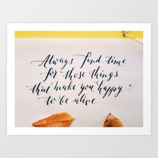 Happy to be alive calligraphy quote Art Print