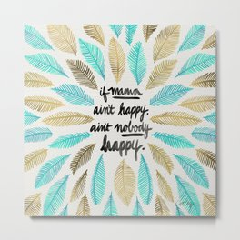 If Mama Ain't Happy – Turquoise & Gold Palette Metal Print