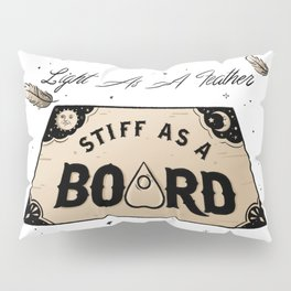 Light As A Feather Stiff As A Board | The Craft Pillow Sham