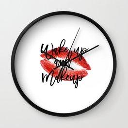 Wake up And Makeup,Makeup Print,Makeup Decor,Makeup Art,Fashion Poster,Fashion Decor,Makeup Print Wall Clock