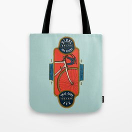 Bikes Bring You Places That Cars Never See Tote Bag