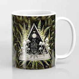 Be Here Now Coffee Mug