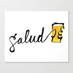 Salud Canvas Print