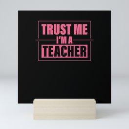 Trust Me I'm a Teacher Mini Art Print