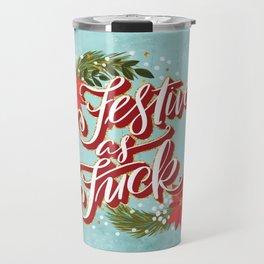 Pretty Sweary Holidays: Festive as Fuck Travel Mug