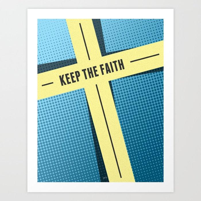 Keep The Faith Art Print