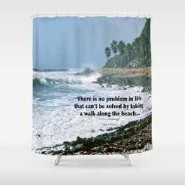 there is no problem in life that can't be solved by taking a walk along the beach... Shower Curtain