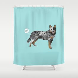 Australian Cattle Dog blue heeler funny fart dog breed gifts Shower Curtain
