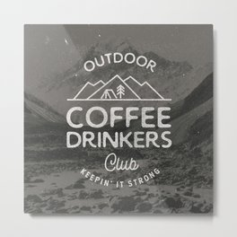 Outdoor Coffee Drinkers Club Metal Print