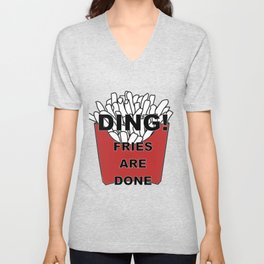 Fries Are Done Unisex V-Neck