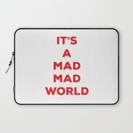 It's a Mad Mad World Laptop Sleeve