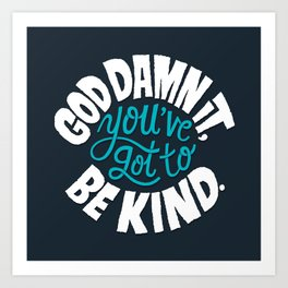 Be Kind. Art Print