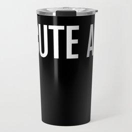 Cute AF Travel Mug