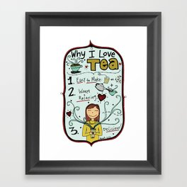 Why I Love Tea Framed Art Print