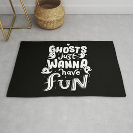 Ghosts just wanna have fun Rug