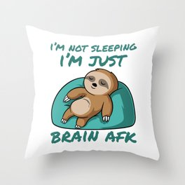 Sleepy Slow Animal Lovers Sloth Apparel I'm Not Sleeping I'm Just Brain AFK Sloth T-shirt Design Throw Pillow